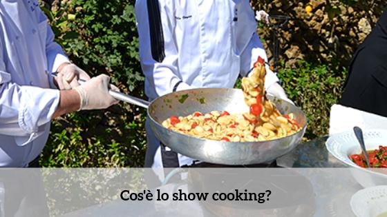Cos'è lo show cooking